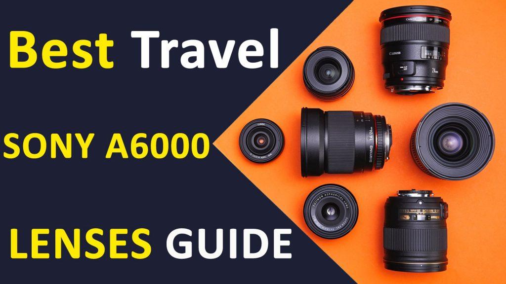 Travel Lenses Sony A6000