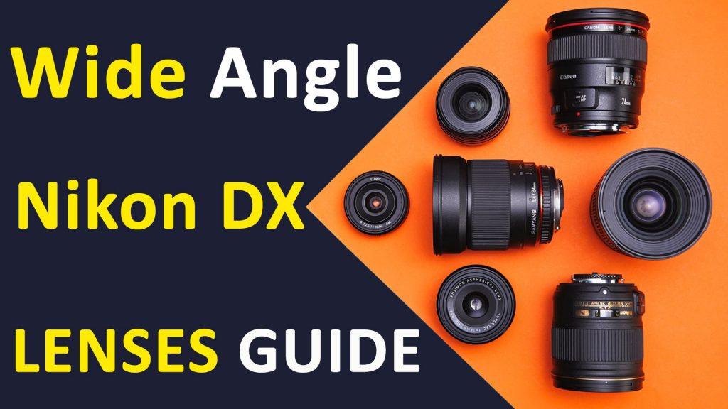 Wide Angle Lenses Nikon DX