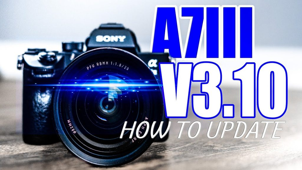 update sony a7iii firmware