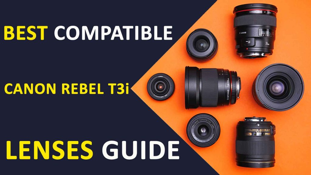 Canon EOS Rebel T3i Lenses