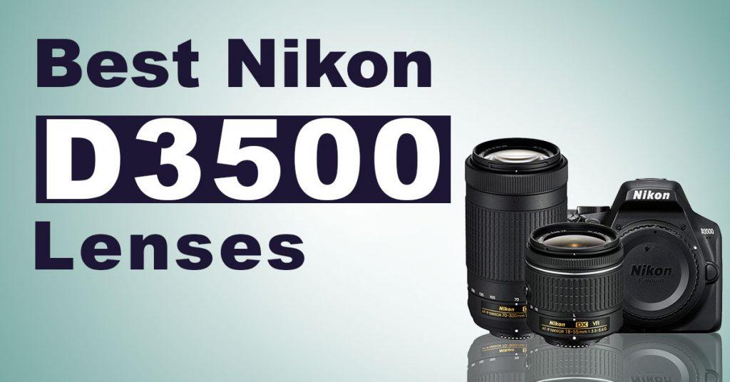 Nikon D3500 Lenses