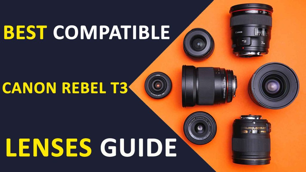 Canon EOS Rebel T3 Lenses