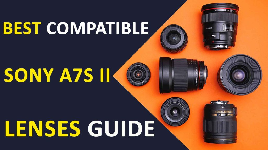 Sony A7S II Lenses Guide